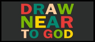 """Banner graphic for the """"Draw Near To God"""" series."""
